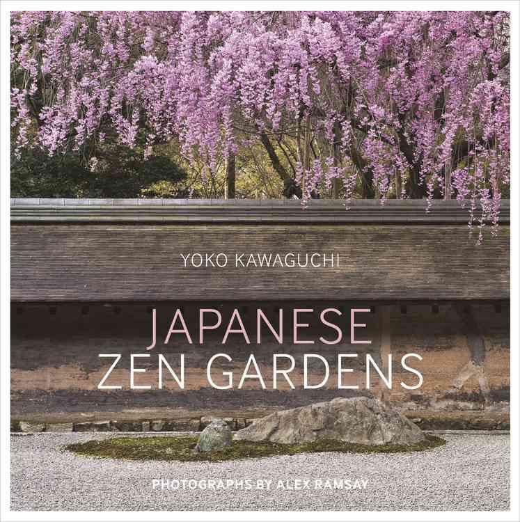 Japanese Zen Gardens By Kawaguchi, Yoko/ Ramsay, Alex (PHT)