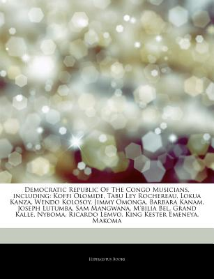 Hephaestus Books Articles on Democratic Republic of the Congo Musicians, Including: Koffi Olomide, Tabu Ley Rochereau, Lokua Kanza, Wendo Kolosoy at Sears.com